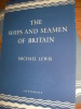 THE SHIPS AND SEAMEN OF BRITAIN. MICHAEL LEWIS
