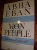 MON PEUPLE- HISTOIRE DU PEUPLE JUIF. ABBA EBAN