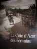 LA COTE D'AZUR DES ECRIVAINS. ARTHAUD C.- PAUL E.L.