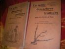 LA TAILLE DES ARBRES FRUITIERS 2 PARTIES - 1: LES MEILLEURES FORMES ET LEUR CONDUITE  2:LA MISE A FRUITS OU TAILLE FRUITIERE. VIDAULT A.