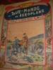 UN TOUR DU MONDE EN AEROPLANE( 19 NUMEROS DU N°81 AU N°100). COMTE H. DE LA VAUX- ARNOULD GALOPIN