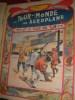 UN TOUR DU MONDE EN AEROPLANE (24 NUMEROS DU N°141 AU N°164). COMTE H. DE LA VAUX- ARNOULD GALOPIN