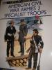 AMERICAN CIVIL WAR ARMIES 3- SPECIALIST TROOPS. KATCHER PH- VOLSTAD RON