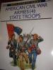 AMERICAN CIVIL WAR ARMIES 4- STATE TROOPS. KATCHER PH- VOLSTAD RON