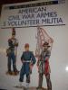 AMERICAN CIVIL WAR ARMIES 5- VOLUNTEER MILITIA. KATCHER PH- VOLSTAD RON