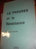 LE PROGRES ET LA RESISTANCE. RIVIERE MARCEL-G.