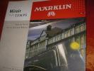 MARKLIN MIROIR DE SON TEMPS. DE VILLE E.- VAN DEN ABEELE A.