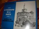 LE TELEGRAPHE DE LA BABOTE- AU SERVICE DES TELECOMMUNICATIONS. MARTINEZ M.- ROQUEFORT G.