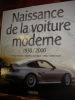NAISSANCE DE LA VOITURE MODERNE 1930/2000. GEORGANO N./ SEGWICK M./ BENGT ASON HOLM