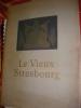 LE VIEUX STRASBOURG - 35 REPRODUCTIONS EN MEZZOTINTO. [PHOTOGRAPHIES]