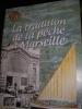 LA TRADITION DE LA PECHE A MARSEILLE. DELAAGE M.-CAVALLERY E.-SANTUCCI G.