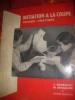 INITIATION A LA COUPE - THEORIE- PRATIQUE. BOURGUET J.-BATAILLON M.