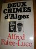 DEUX CRIMES D'ALGER. FABRE-LUCE ALFRED