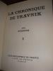 LA CHRONIQUE DE TRAVNIK( TOME 1 SEUL). ANDRITCH IVO