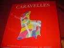 CARAVELLES- QUADRIENNALE INTERNATIONALE DE DESIGN. RESTANY P;-MONNIER G.-BESACIER H.-ROUZAUD J.- MARCADE B.