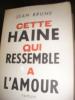 CETTE HAINE QUI RESSEMBLE A L'AMOUR. JEAN BRUNE