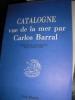 CATALOGNE VUE DE LA MER. CARLOS BARRAL