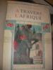 A TRAVERS L'AFRIQUE. BARATIER Lieutenant-Colonel