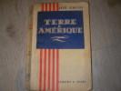 TERRE D'AMERIQUE. DEMAISON ANDRE