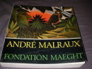ANDRE MALRAUX- FONDATION MAEGHT. COLLECTIF