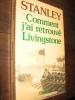 COMMENT J'AI RETROUVE LIVINGSTONE. STANLEY HENRY M.