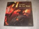 GEORGES DE LA TOUR- UN PEINTRE LORRAIN AU XVII°SIECLE. CHONE PAULETTE