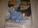 LES ANNEES IMPRESSIONNISTES 1879-1889. LEVEQUE JEAN-JACQUES