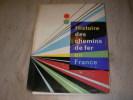 HISTOIRE DES CHEMINS DE FER EN FRANCE. ARMAND LOUIS