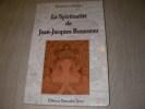 LA SPIRITUALITE DE JEAN-JACQUES ROUSSEAU- L'ESPRIT ROUSSEAU- ONTOLOGIE ET INCONSCIENT: ROUSSEAU ET VEDANTA  - DE LA CONNAISSANCE DE SOI COMME MANIERE ...