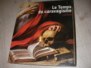LE TEMPS DU CARAVAGISME- LA PEINTURE DE TOULOUSE ET DU LANGUEDOC DE 1590 A 1650. PENENT JEAN