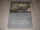 TEXTES CHOISIS DE JOSE ANTONIO PRIMO DE RIVERA (1903-1936) LA REPONSE DE L'ESPAGNE. PRIMO DE RIVERA