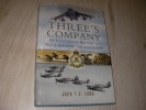 THREE'S COMPANY- AN ILLUSTRATED HISTORY OF N°3(FIGHTER) SQUADRON RAF. JACK T.C. LONG