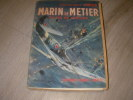 MARIN DE METIER PILOTE DE FORTUNE. Commandant JUBELIN