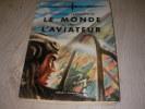 LE MONDE DE L'AVIATEUR- L'AVION LE PILOTE ET L'ESPACE AERIEN( A FLIER'S WORLD). LANGEWIESCHE WOLFGANG