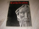CATHEDRALES- SCULPTURES VITRAUX OBJETS D'ART MANUSCRITS DES XII°ET XIII°SIECLES- FEVRIER-AVRIL 1961. COLLECTIF