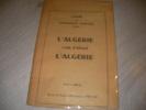 CAHIERS DE TEMOIGNAGE CHRETIEN XXXVII - L'ALGERIE C'EST D'aBORD L'ALGERIE. COLLECTIF