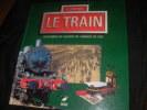 LE TRAIN- SOUVENIRS ET OBJETS DU CHEMIN DE FER. BERTIN F.