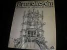 FILIPPO BRUNELLESCHI 1377 1446 - LA NAISSANCE DE L'ARCHITECTURE. CHASTEL A.- SANPOALESI P.- ZEVI B.- BORSI F.- Salvatore di pasquale. DAMISCH H.- ...