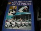 LES MOTARDS DE LA POLICE. LE TEXIER ROBERT