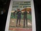 LES CAHIERS DES AS OUBLIES DE 14-18 N°4: 1914: L'AVIATION ENTRE EN GUERRE. THOLLON-POMMEROL CLAUDE