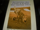 CAHIERS DES AS OUBLIES DE 14-18 N°11- AU SERVICE DES CORPS D'ARMEE MAI-JUILLET 1915. THOLLON-POMMEROL CLAUDE