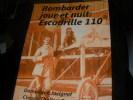 LES CAHIERS DES AS OUBLIES DE 14-18 N°9  BOMBARDER JOUR ET NUIT: ESCADRILLE 110. THOLLON-POMMEROL CLAUDE- JOVIGNOT DOMINIQUE
