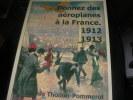 LES CAHIERS DES AS OUBLIES DE 14-18 N°2  DONNEZ DES AEROPLANES A LA FRANCE 1912-1913. THOLLON-POMMEROL CLAUDE