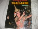 SPLENDEUR ET CHARME DE LA THAILANDE. STEVENS JACQUES