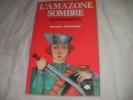 L'AMAZONE SOMBRE- VIE D'ANTOINETTE LIX 1837-1909. D'EAUBONNE FRANCOISE