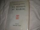 MA MISSION AU MAROC. GRANDVAL GILBERT