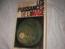 LES PUISSANCES DE L'IMAGE- BILAN D'UNE PSYCHOLOGIE DE L'ART. HUYGHE RENE