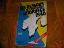 LES DESSOUS DE L'EXPEDITION DE NORVEGE 1940. RAYMOND DU PAVILLON