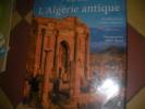 L'ALGERIE ANTIQUE - DE MASSINISSA A SAINT AUGUSTIN. LANCEL SERGE-[OMAR DAOUD]