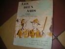 LES DEUX AMIS. HUBLET A.-[ICKX PIERRE]
